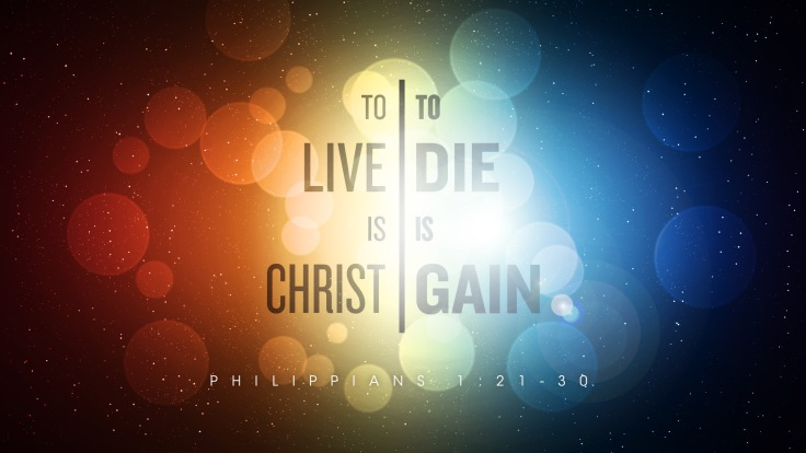 to-live-is-christ-and-to-die-is-gain_wide_t