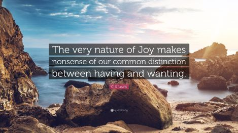3695858-C-S-Lewis-Quote-The-very-nature-of-Joy-makes-nonsense-of-our